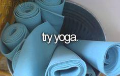#7 Try Yoga...eek!