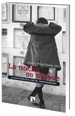 La noche se mueve : la adaptación en el cine del tardofranquismo / José A. Pérez Bowie (ed.)