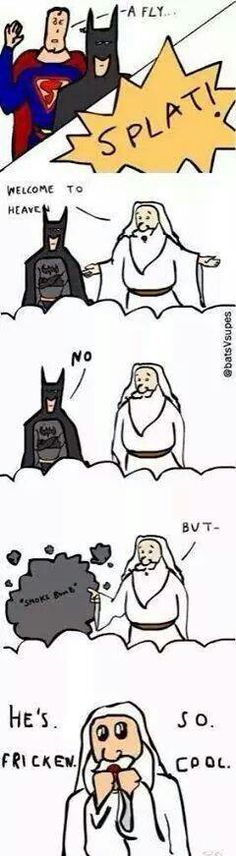 Even Jesus (or at least Heaven's security guard) thinks he's awesome..