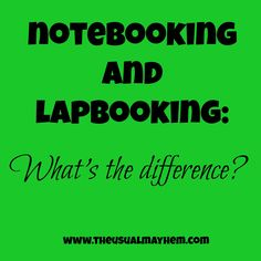 Notebooking and Lapbooking: What's the Difference? The Usual Mayhem tells you at the online magazine Homeschool Horizons!