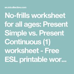 No-frills worksheet for all ages: Present Simple vs. Present Continuous (1) worksheet - Free ESL printable worksheets made by teachers
