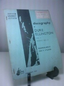 MAY 24 2012 Duke Ellington dies on this day in 1974. BOOK OF THE DAY Jorgen Grunnet Jepsen | Discography of Duke Ellington,  Vol 2 Period 1937 - 47. Biographical Notes by Knud H Ditlevsen. This pamphlet is 25 pages in a card cover in First print/edition state published by Dubut Records in 1959. £15.95