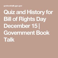 Quiz and History for Bill of Rights Day December 15 | Government Book Talk