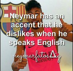 Neymar Has an Accent