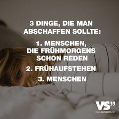 Visual Statements®️️ 3 Dinge, die man abschaffen sollte: 1. Menschen, die frühmorgens schon reden. 2. Frühaufstehen 3. Menschen Sprüche / Zitate / Quotes / Spaß / lustig / witzig / Fun / Lachen / Humor
