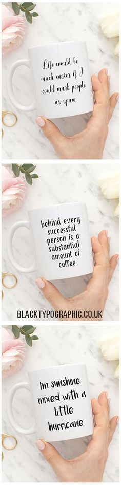 Black and White ceramic mugs printed in the UK. Coffee mugs with funny quotes in lovely fonts. These mugs make get gifts for yourself and your girlfriends. Funny coffee mugs, mugs for her, white coffee mugs, tea mugs. #mugs #coffeemugs #funnymugs #teamugs #mugsforher #white
