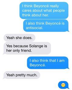 I'm Beyoncé.