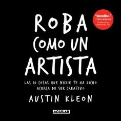 Booktopia has Roba Como Un Artista / Steal Like an Artist by Austin Kleon. Buy a discounted Paperback of Roba Como Un Artista / Steal Like an Artist online from Australia's leading online bookstore. Good Books, Books To Read, Austin Kleon, Excuse Moi, Design Blog, Love Book, Book Lists, Free Ebooks, Literature