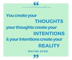 In honor and memory of  Dr. Wayne Dyer, who inspired many as a visionary in wellness and spoke with such insight and wisdom on intention.