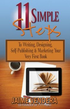 11 Simple Steps: To Writing, Designing, Self-Publishing & Marketing Your Very First Book by Jaime Vendera, http://www.amazon.com/dp/B008PINII0/ref=cm_sw_r_pi_dp_9INfqb013FEXN