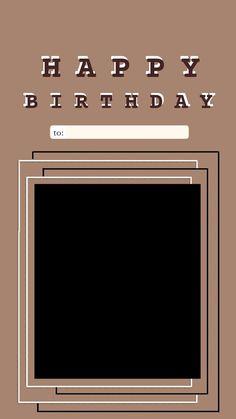 Happy Birthday Template, Happy Birthday Frame, Happy Birthday Posters, Happy Birthday Wallpaper, Birthday Posts, Birthday Frames, Birthday Captions Instagram, Birthday Post Instagram, Instagram Editing Apps