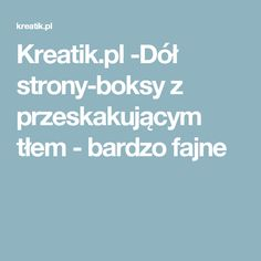 Kreatik.pl -Dół strony-boksy z przeskakującym tłem - bardzo fajne