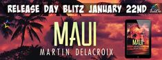 Maui by Martin Delacroix Release Blitz Male Male, Spotlights, Maui, Surfing, Florida, Author, Surf, The Florida, Writers