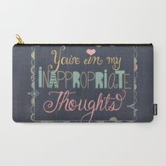 You're in my inappropriate thoughts Pouch, Relationship, Thoughts, Humor, Art Prints, Love, Products, Art Impressions, Amor