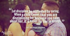"""Parenting 🔑: Effective discipline is done from a position of caring. """"Let discipline be motivated by caring."""" - Dr. Michael Popkin, Active Parenting author 