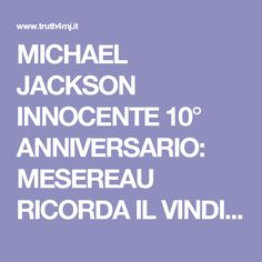 MICHAEL JACKSON INNOCENTE 10° ANNIVERSARIO: MESEREAU RICORDA IL VINDICATION DAY