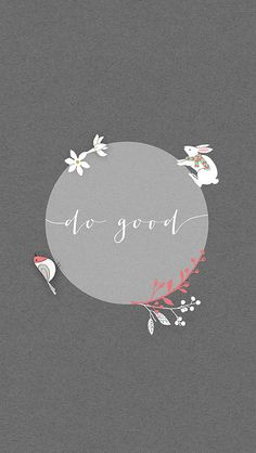 Minimal Grey pink white floral Do Good rabbit bird iphone phone wallpaper background lock screen