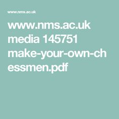 www.nms.ac.uk media 145751 make-your-own-chessmen.pdf
