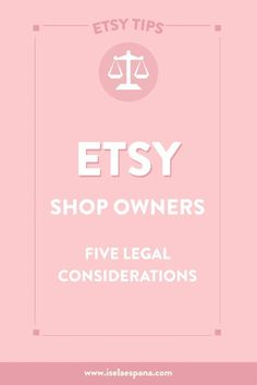 Etsy Shop Owners: FIVE Legal Considerations