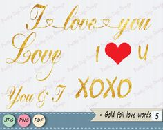 Love words gold foil, jpg, png, pdf, Valentine's day words overlay, gold words overlay, diy card, invitation, wedding card, love card - pinned by pin4etsy.com