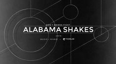 Alabama Shakes - 'Don't Wanna Fight' Heard this on Silicon Valley. Diggin it.