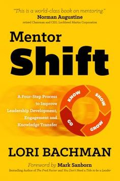 Buy MentorShift: A Four-Step Process to Improve Leadership Development, Engagement and Knowledge Transfer by Lori Bachman and Read this Book on Kobo's Free Apps. Discover Kobo's Vast Collection of Ebooks and Audiobooks Today - Over 4 Million Titles!