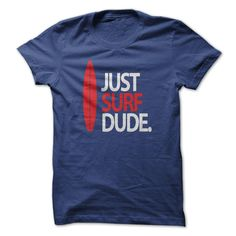 (Males's T-Shirt) Just Surf Dude - Buy Now...