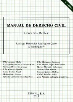 Manual de derecho civil. Derechos reales / Rodrigo Bercovitz Rodríguez-Cano (coordinador). - 5ª ed. - 2015