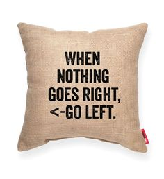 """""Go Left"""" Decorative Throw Pillow"