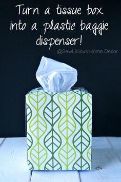 Turn a pretty Kleenex box into a plastic baggie dispenser! sewlicioushomedecor.com