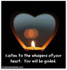 the whispers of the heart..  Visit us at: www.GratitudeHabitat.com