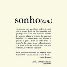 Sonho - João Doederlein One Word Quotes, Me Quotes, Magic Quotes, Positive Phrases, Meaningful Words, Some Words, Life Inspiration, Wallpaper Quotes, Inspire Me