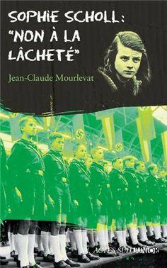 """Sophie Scholl : """"Non à la lâcheté"""": Amazon.fr: Jean-Claude Mourlevat: Livres"""