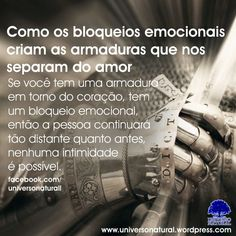 Se você tem uma armadura em torno do coração, tem um bloqueio emocional, então a pessoa continuará tão distante quanto antes, nenhuma intimidade é possível.  #universonatural #mergulhointerior #limpezaenergetica