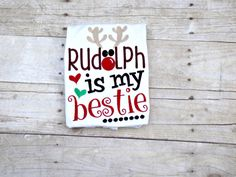 Girls Christmas Day Shirt, Rudolph is my Bestie, Red nosed Reindeer, Girls Reindeer Shirt, Green, Red, Toddlers, Infants, Embroidered