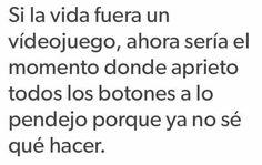 No se que Hacerrrrr💁💁💁 Sad Love Quotes, Some Quotes, Funny Quotes, Funny Memes, Jokes, Sad Texts, Funny Spanish Memes, Tumblr Love, Words To Describe