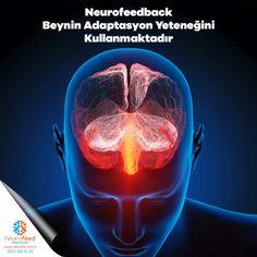 Neurofeedback beynin adaptasyon yeteneğini kullanmaktadır.  Haftada 2-3 kez uygulanarak harekete geçirilen beynin adaptasyon yeteneği normalden farklı çalışan sinir hücrelerini tekrar normal fonksiyonunda çalışmaya adapte etmektedir. Nöronal ve psikiyatrik hastalıkların bir çoğu da aslında beynin sürekli tekrar eden olumsuz uyarılara bir yanıtıdır. Randevu ve Bilgi İçin : 0 (212) 351 17 37