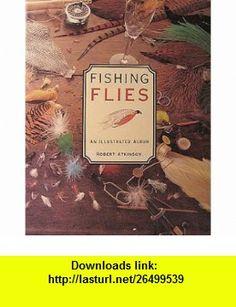 Fishing Flies An Illustrated Album (9780517054161) Robert Atkinson , ISBN-10: 0517054167  , ISBN-13: 978-0517054161 ,  , tutorials , pdf , ebook , torrent , downloads , rapidshare , filesonic , hotfile , megaupload , fileserve
