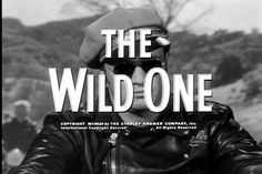 https://flic.kr/p/fuWPL6   The Wild One (1953)   Marlon Brando, Mary Murphy, Robert Keith, Lee Marvin, Jay C. Flippen, Ray Teal, and Will Wright.  Directed by Laslo Benedek.