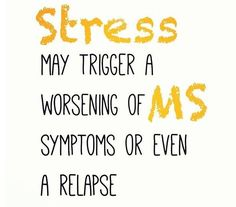 Stress Triggers ... Multiple Sclerosis #Awareness