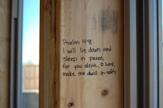 From Donnell Days: A New Chapter... Bible verses on the frame of your house before the walls go up. :)  Love this idea!
