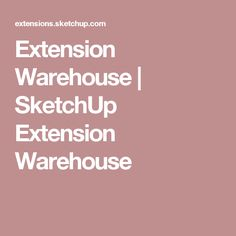 Extension Warehouse | SketchUp Extension Warehouse