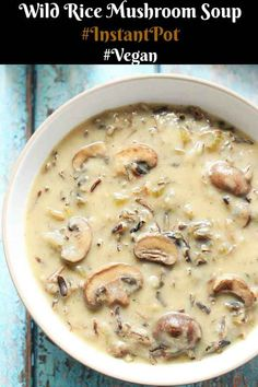 Pot Vegan Wild Rice Mushroom Soup - Cooking Carnival Wild Rice Mushroom Soup - Instant Pot Wild Rice Mushroom Soup - Vegan, Good for you, Perfect for Winter and is just what everyone needs in Winter. Vegan Mushroom Soup, Mushroom Soup Recipes, Easy Soup Recipes, Crockpot Recipes, Vegan Recipes, Cooking Recipes, Mushroom Rice, Instapot Soup Recipes, Wild Rice Recipes