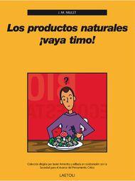 """Los productos naturales ¡vaya timo!"" - Mulet, Jose Miguel"
