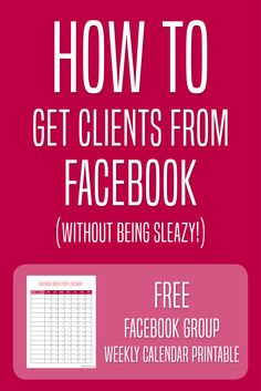 How to Get Clients From Facebook Without Being Sleazy (Plus Free Facebook Group Weekly Calendar Printable!) // Miranda Nahmias Design