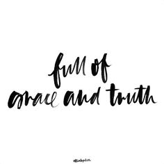 More grace and truth