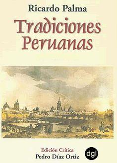 Tradiciones peruanas - Ricardo Palma