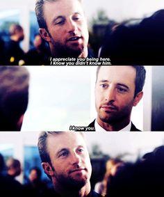 I know I ♥ U and babe etc are awesome but this moment okay it's subtle and unassuming and beautiful and it's everything these assholes and their faces scott caan alex o'loughlin hawaii five-0 H50: 1x08