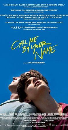 Directed by Luca Guadagnino.  With Armie Hammer, Timothée Chalamet, Michael Stuhlbarg, Amira Casar. In Northern Italy in 1983, seventeen year-old Elio begins a relationship with visiting Oliver, his father's research assistant, with whom he bonds over his emerging sexuality, their Jewish heritage, and the beguiling Italian landscape.