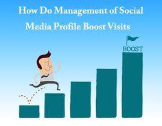 How Do Management of #SocialMedia Profile #Boost Visits - #socialshare #backlinks #SEO